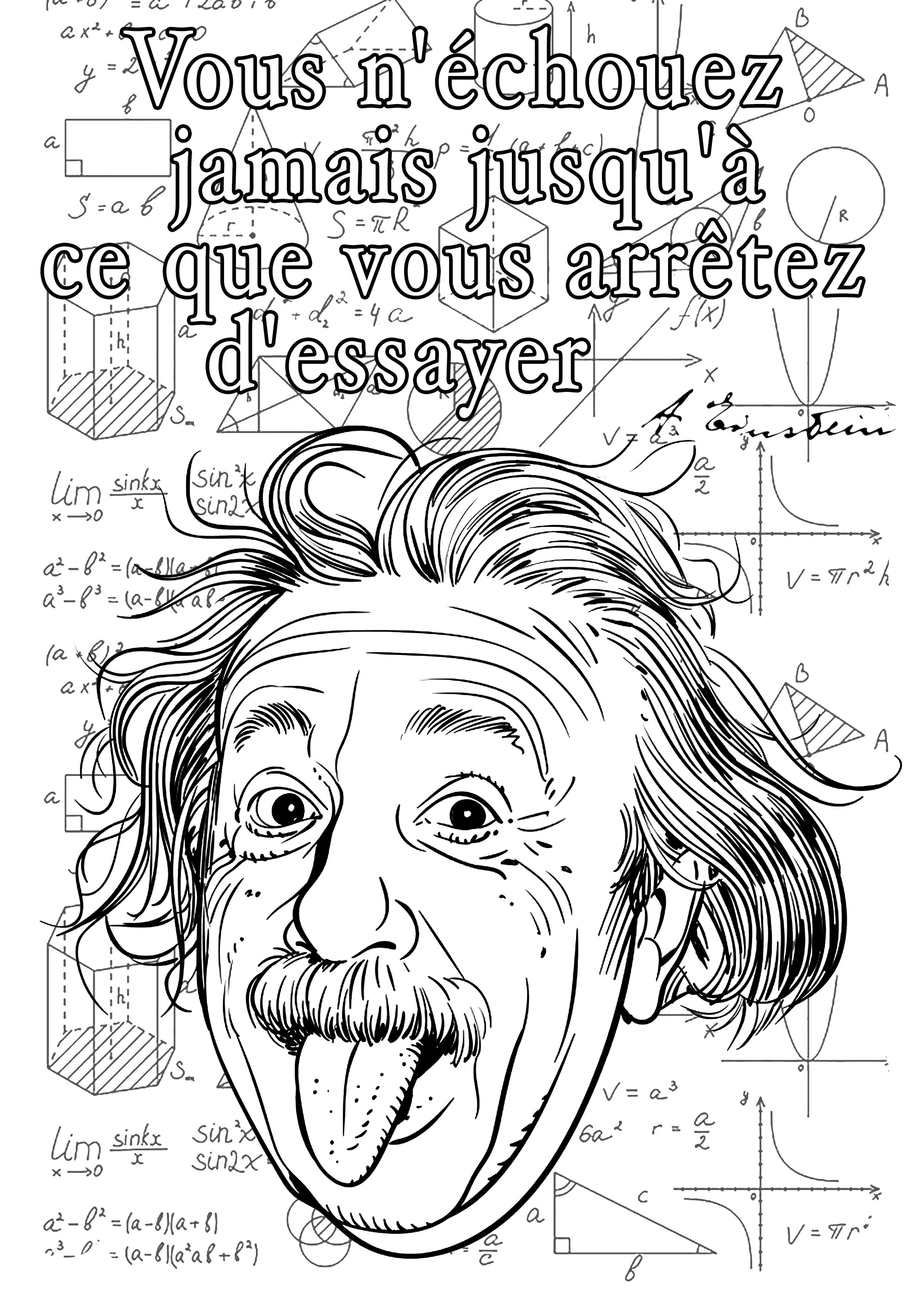 Coloriage d'un portrait d'Albert Einstein avec une de ses citations : 'Vous n'échouez jamais jusqu'à ce que vous arrêtez d'essayer '