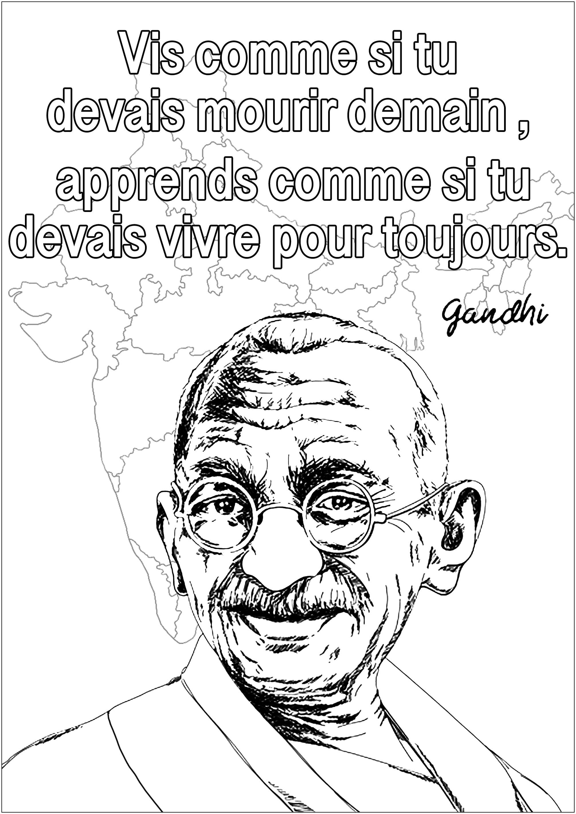 Coloriage d'un portrait de Gandhi avec une de ses citations : 'Vis comme si tu devais mourir demain. Apprends comme si tu devais vivre toujours. '