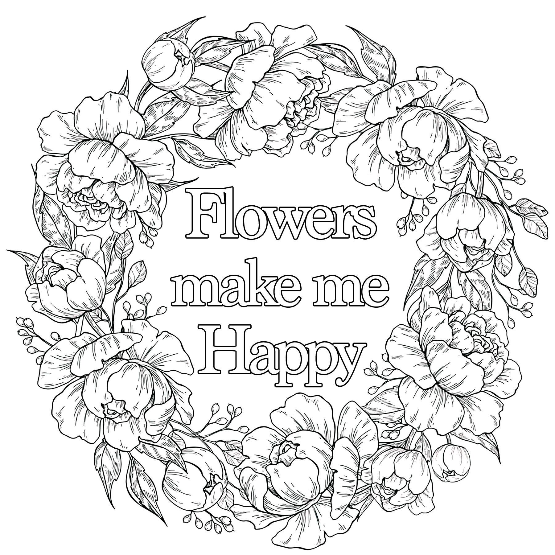 Flowers make me happy (Les fleurs me rendent heureux/heureuse)