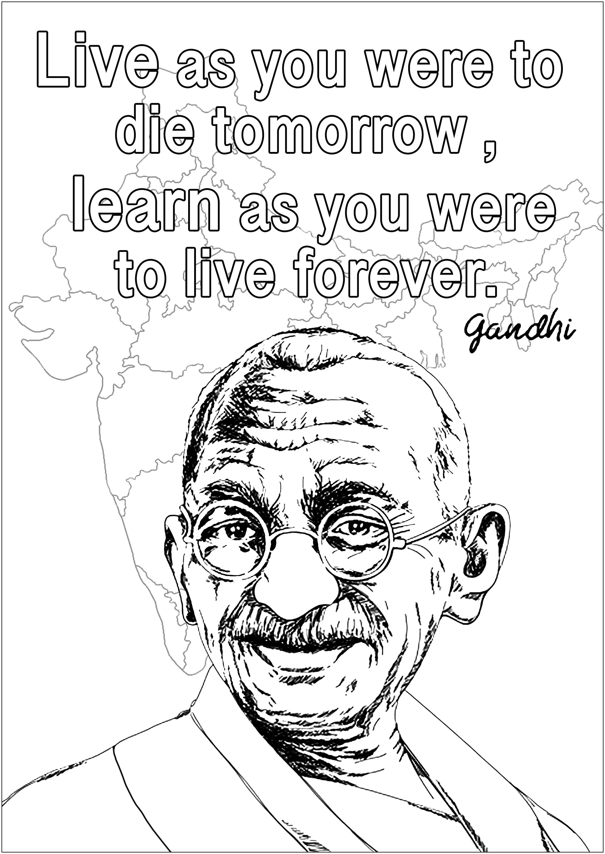 Coloriage d'un portrait de Gandhi avec une de ses citations en anglais : 'Live as if you were to die tomorrow. Learn as if you were to live forever.'