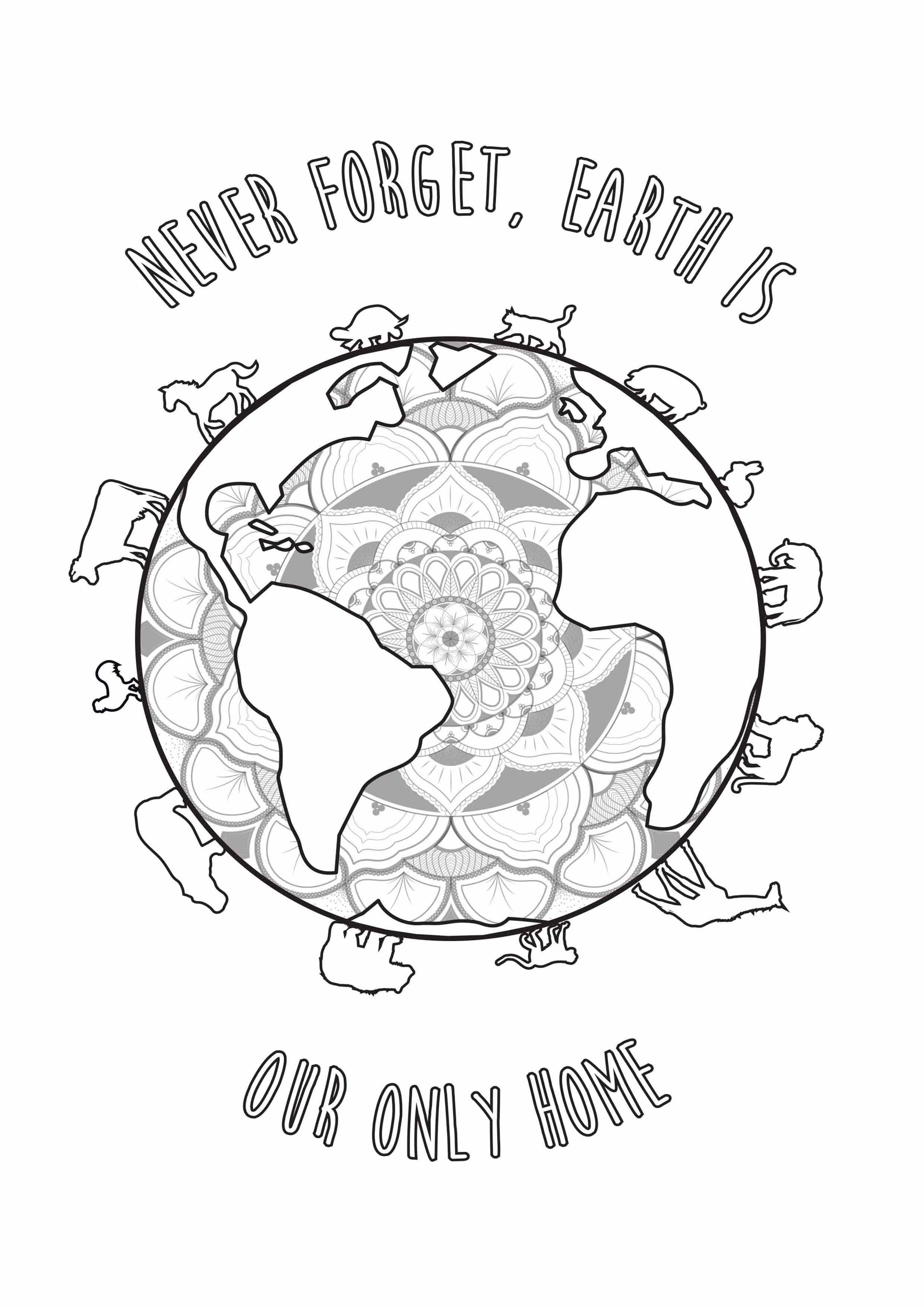 Joli coloriage pour le Jour de la Terre, avec l'inscription 'N'OUBLIEZ JAMAIS, LA TERRE EST NOTRE SEULE MAISON' en anglais