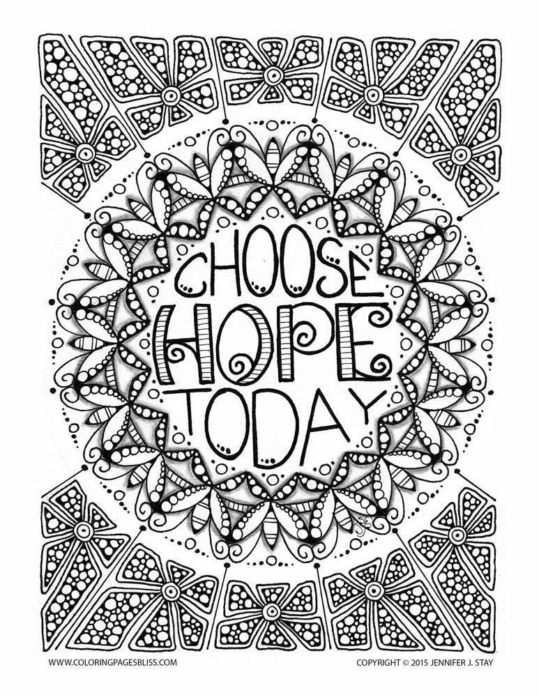 'Choose hope today'. Like this art? Download more of Jennifer Stay's pages at coloringpagesbliss.com