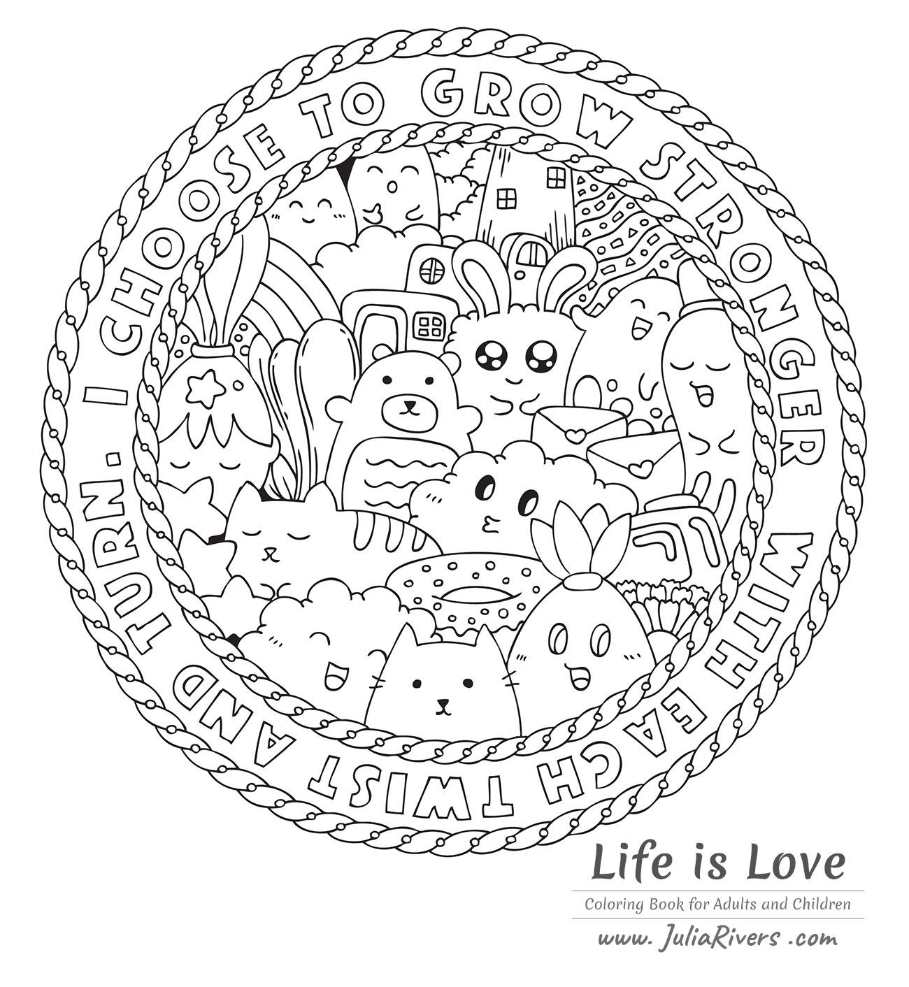 Life Is Love Beautiful Coloring Page Full Of Funny Kawaii Characters Cats Bears Rabbits And Even A Donut