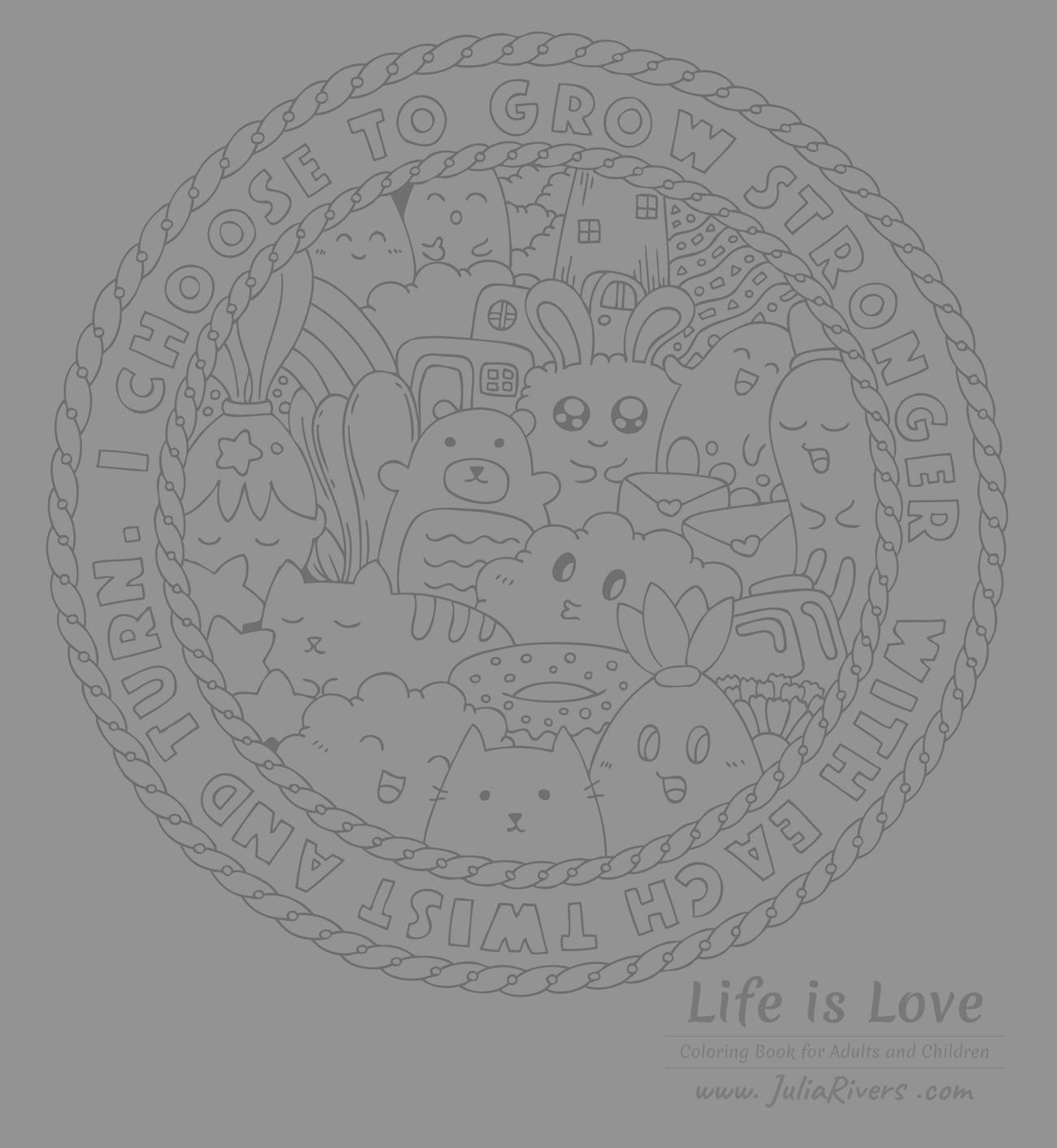 'Life is love' : Beautiful coloring page full of funny Kawaii characters : cats, bears, rabbits ... and even a Donut :)