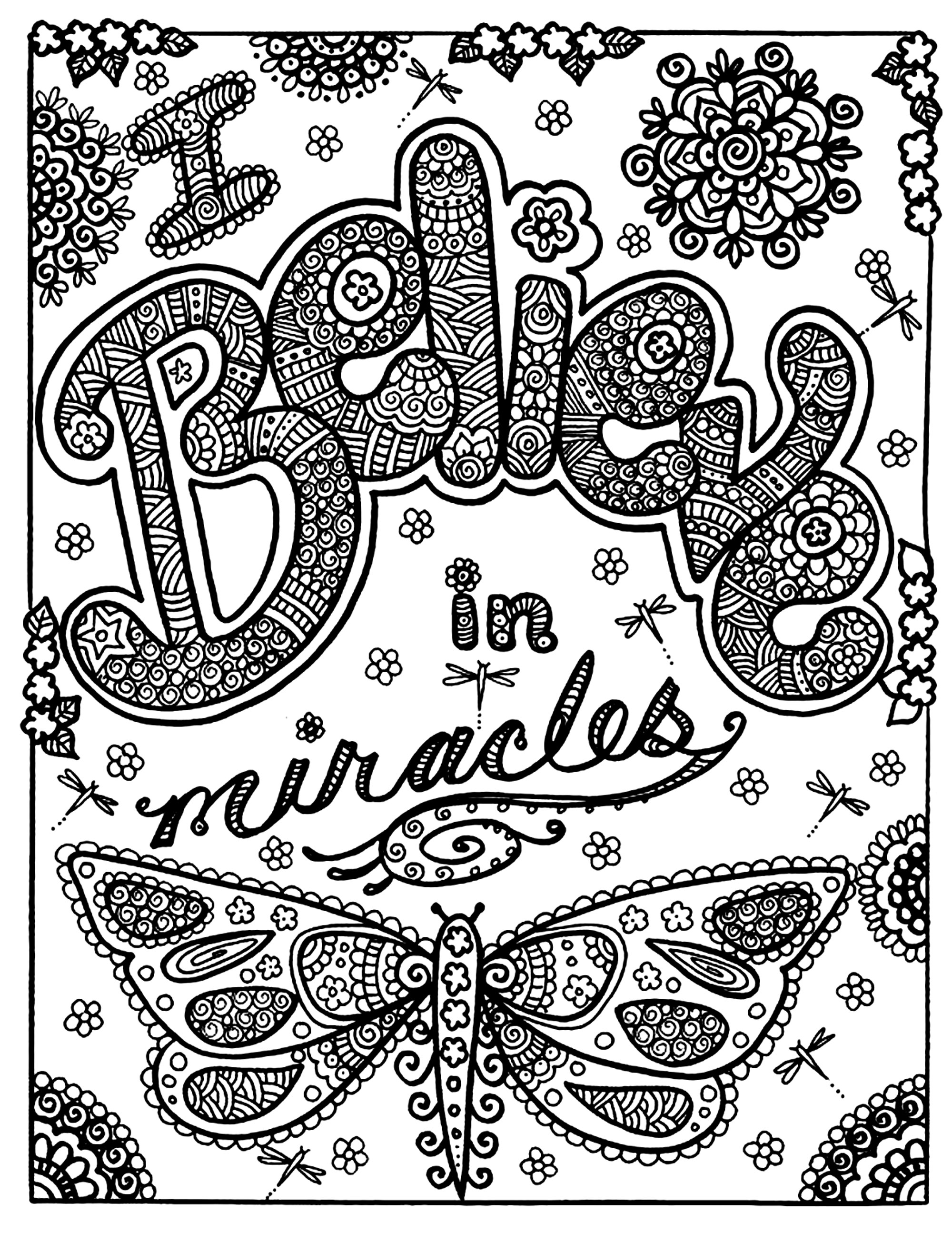 Magnificient drawing with the text 'I believe in miracles', and a beautiful butterfly ...