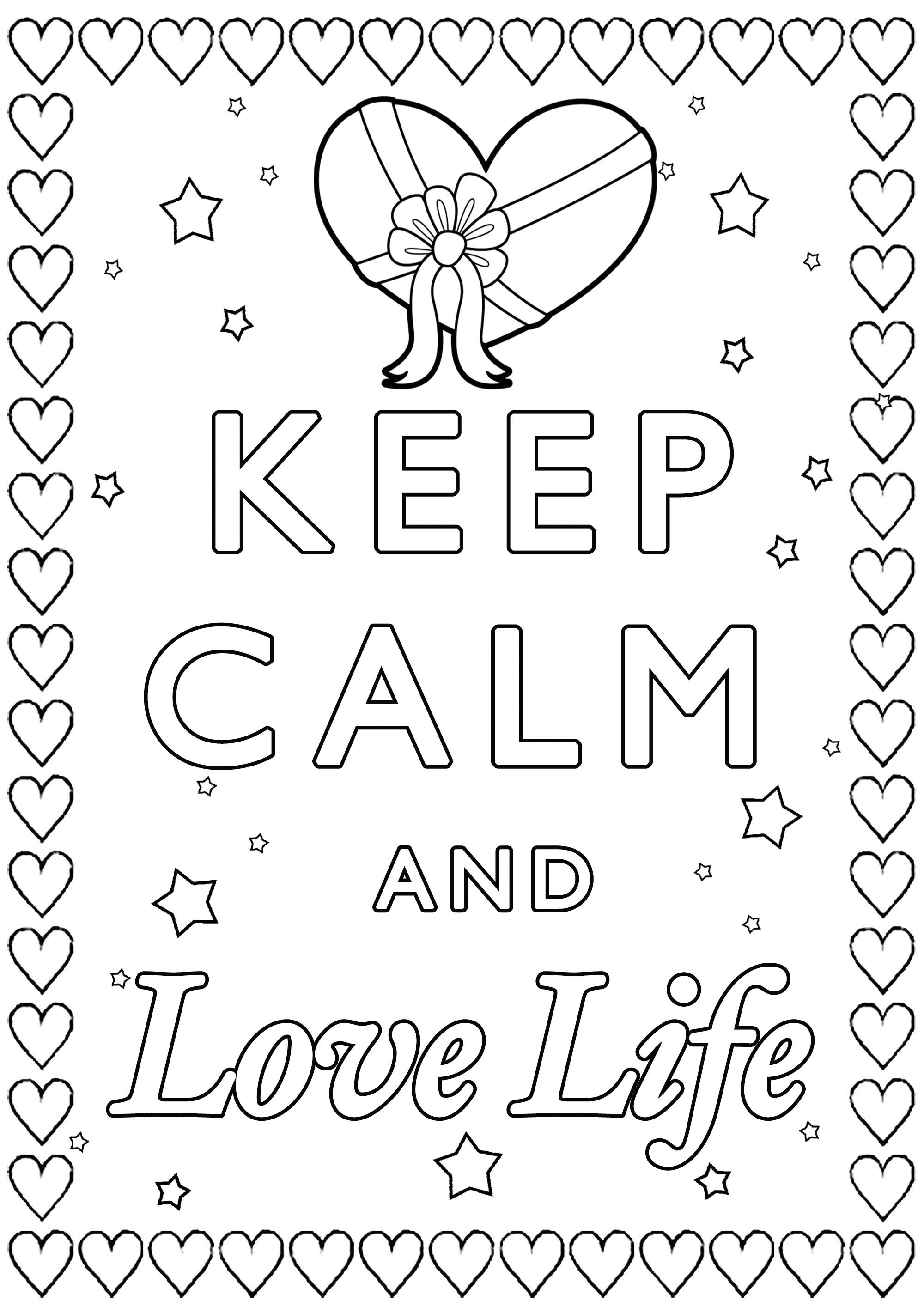 Keep Calm And Love Life Keep Calm Amp Adult Coloring Pages