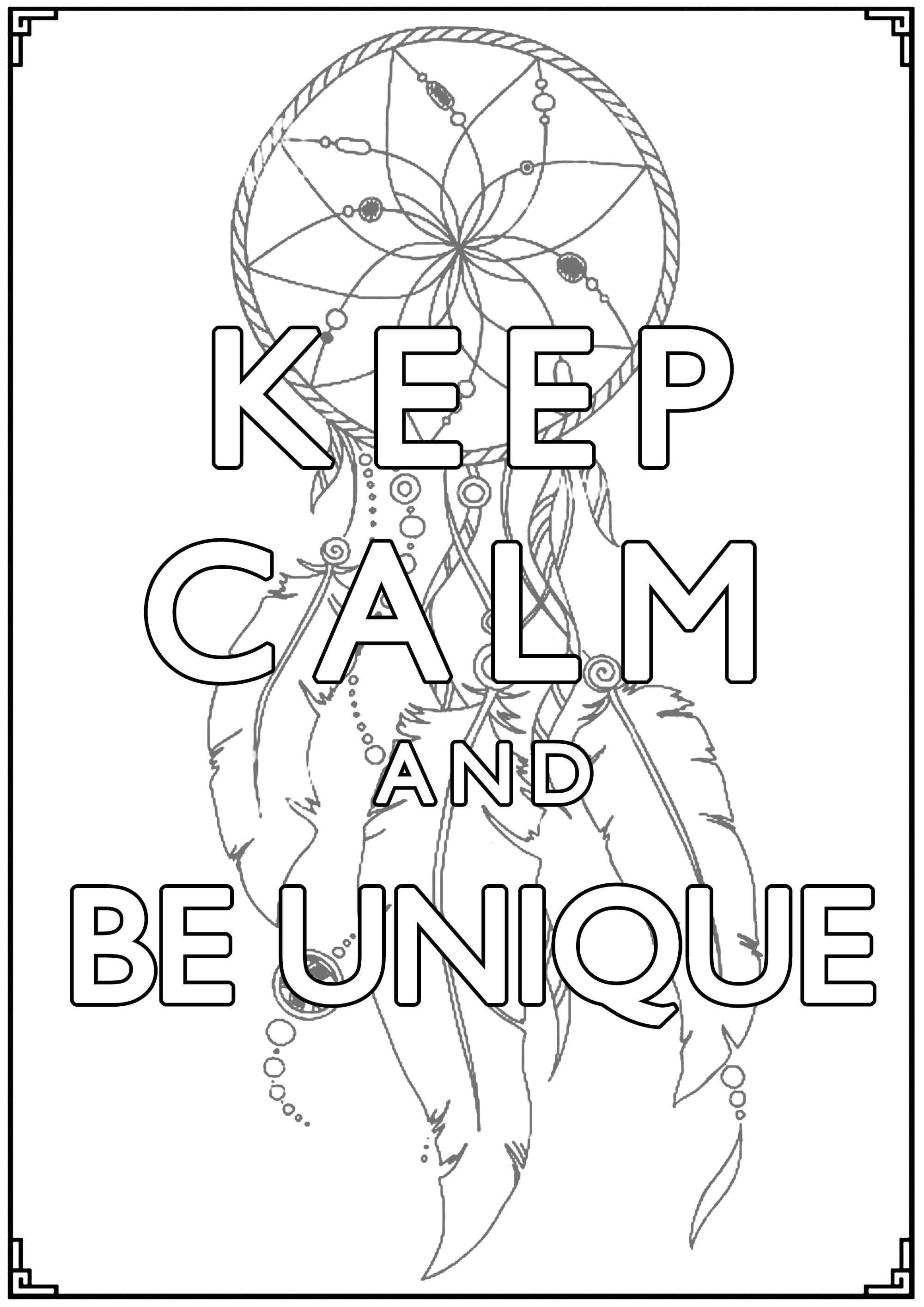 Keep Calm and Be Unique : A beautiful Dreamcatcher in the background of this 'Keep calm ...' poster