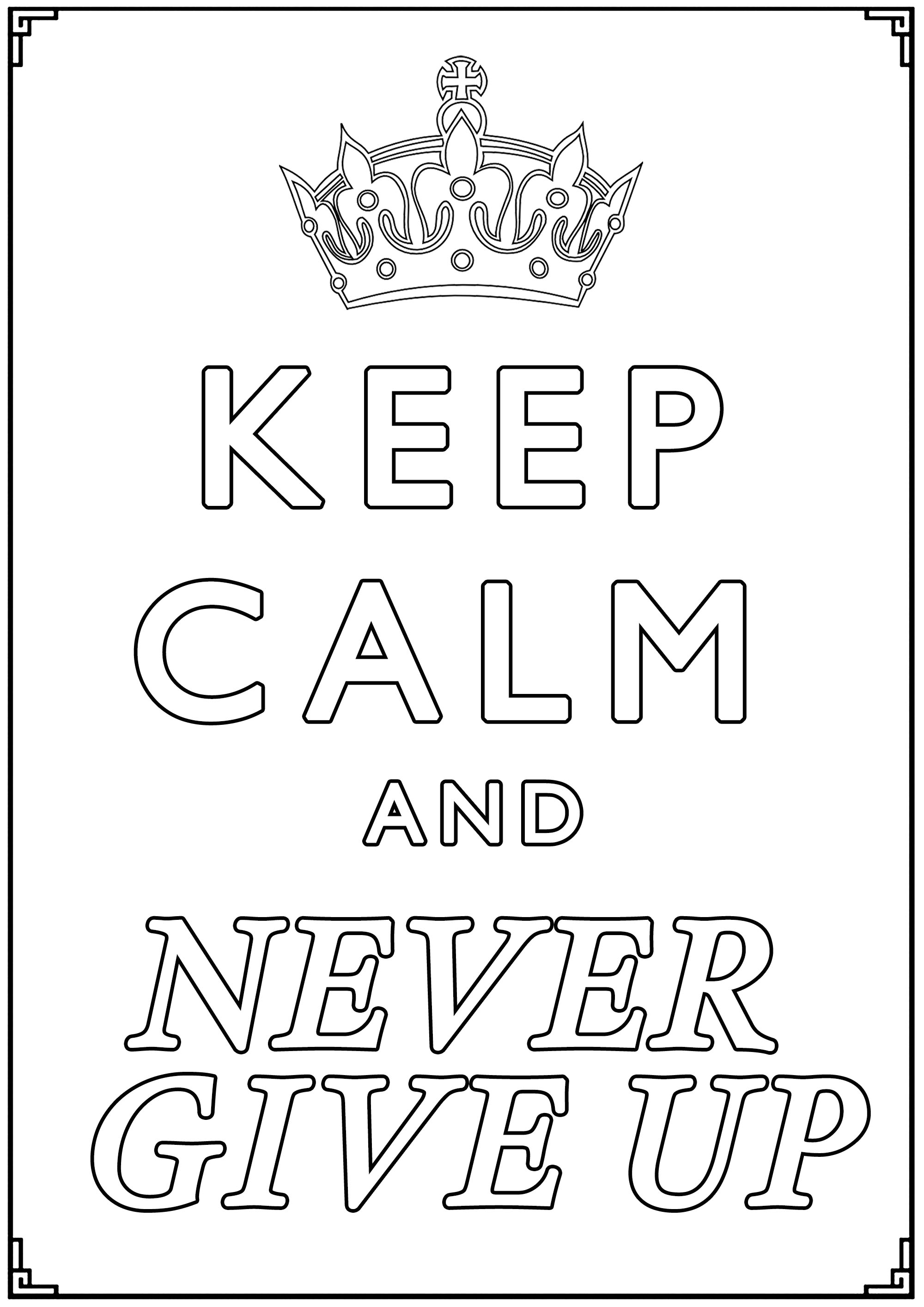 Keep Calm and Never Give up : Keep your strength and courage thanks to this poster !