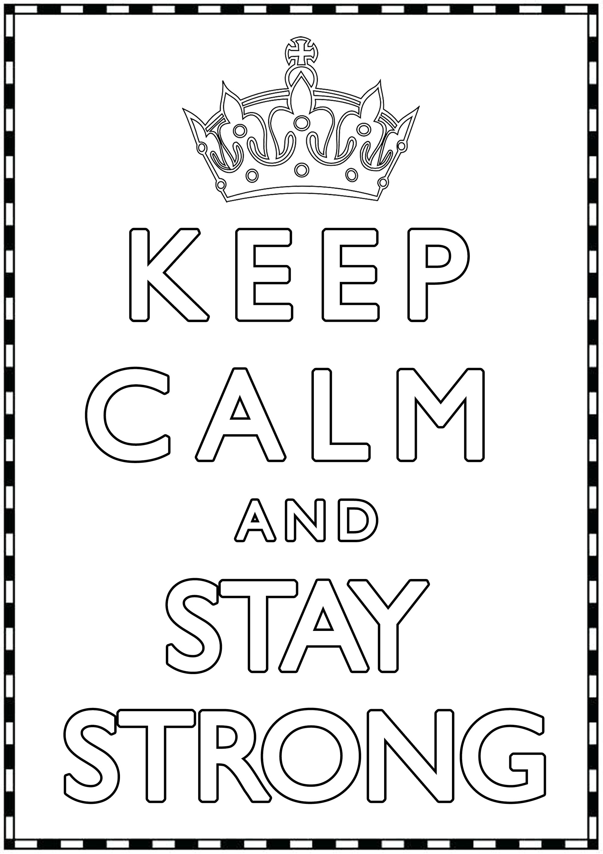 Keep Calm and stay Strong : A crown and cute border. No details in the background.