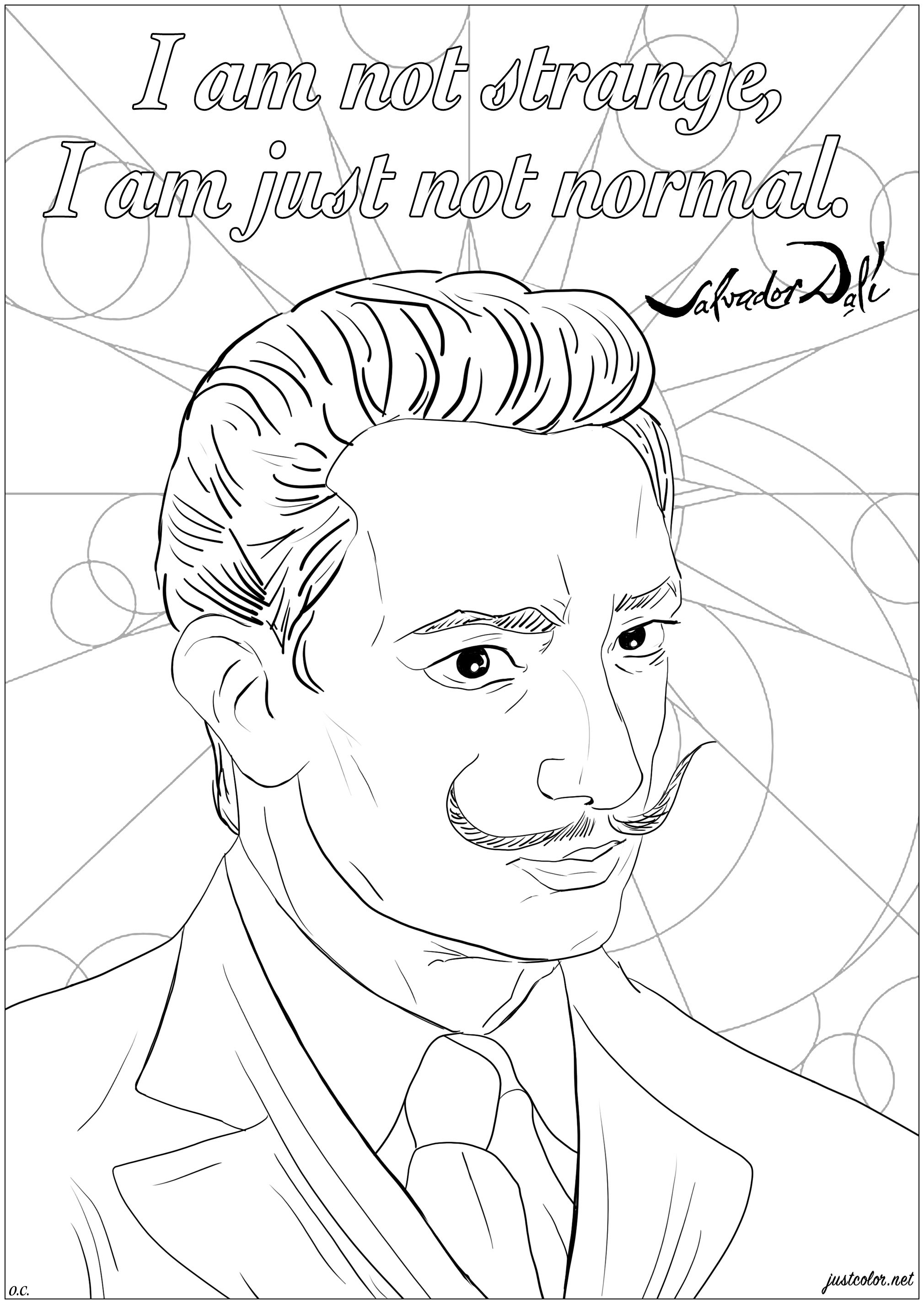 Coloring page of Salvador Dalí portrait with his famous quote : ' I am not strange, I am just not normal'