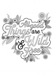 Coloring quote all good things are wild and free