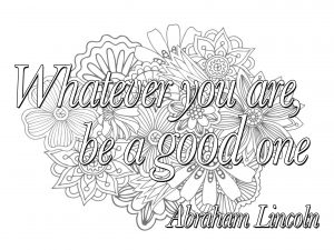 Coloring quote whatever you are be a good one