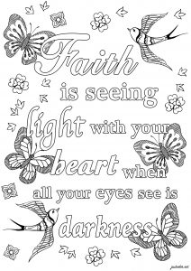 Faith is seeing light with your heart, when all your eyes see is darkness